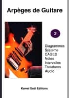 Arpèges de Guitare Vol. 2 eBook by Kamel Sadi