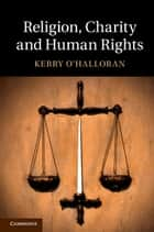 Religion, Charity and Human Rights ebook by Kerry O'Halloran