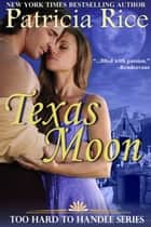 Texas Moon ebook by Patricia Rice