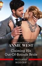 Claiming His Out-of-Bounds Bride ebook by Annie West