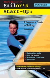 Sailor's Start-Up: A Beginner's Guide to Sailing ebook by Werner, Doug