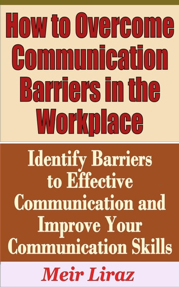 communication barriers workplace Editor's note: as i watched the video contained in this article, my 7-year-old daughter peered over my shoulder and proclaimed dad, she's doing bad stuff true, but sad, since so many speakers perpetuate these communication barrier habits i invited the video's creator — stacey hanke.