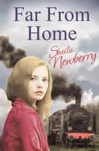 Far From Home ebook by Sheila Newberry