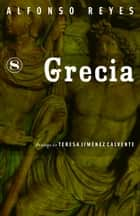 Grecia ebook by Alfonso Reyes