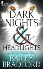 Dark Nights and Headlights ebook by Bailey Bradford
