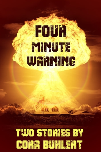 Four Minute Warning - Two Tales of the Nuclear Apocalypse eBook by Cora Buhlert