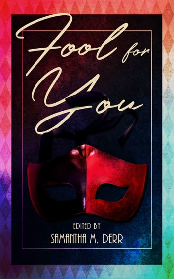Fool For You ebook by Asta Idonea,Ava Kelly,Daria Defore,Helena Maeve,Kashmira Majumdar,L.J. Hamlin,Laurin Kelly,Melissa Snowden