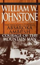 Absaroka Ambush (first Mt Man)/Courage Of The Mt Man ebook by
