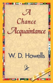 A Chance Acquaintance ebook by Howells, W. D.