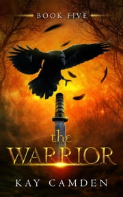 The Warrior - The Alignment Series, #5 ebook by Kay Camden