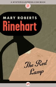 The Red Lamp ebook by Mary Roberts Rinehart