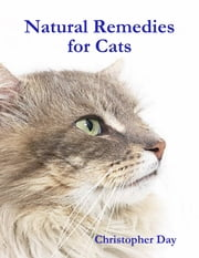 Natural Remedies for Cats ebook by Christopher Day