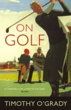 On Golf ebook by Timothy O'Grady