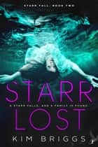 Starr Lost - Starr Fall: Book Two ebook by Kim Briggs