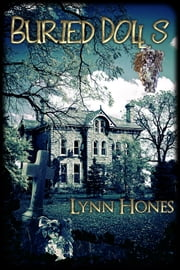 Buried Dolls ebook by Lynn Hones