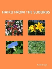 Haiku from the Suburbs ebook by Terrell Lewis