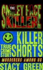 The Smiley Face Killer ebook by Stacy Green
