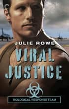 Viral Justice ebook by Julie Rowe