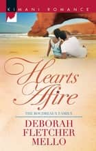 Hearts Afire (Mills & Boon Kimani) (The Boudreaux Family, Book 5) eBook by Deborah Fletcher Mello