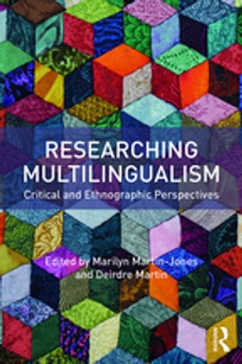 Researching Multilingualism - Critical and ethnographic perspectives ebook by