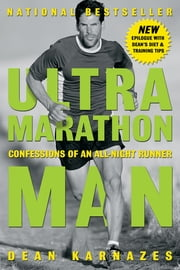 Ultramarathon Man - Confessions of an All-Night Runner ebook by Dean Karnazes