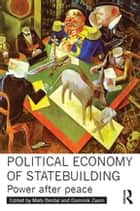 Political Economy of Statebuilding - Power after peace ebook by Mats Berdal