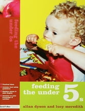 Feeding the Under 5s ebook by Allan Dyson,Lucy Meredith