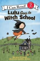 Lulu Goes to Witch School ebook by Bella Sinclair, Jane O'Connor