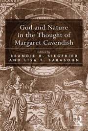 God and Nature in the Thought of Margaret Cavendish ebook by Brandie R. Siegfried,Lisa T. Sarasohn