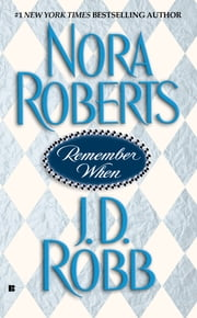 Remember When ebook by Nora Roberts,J.D. Robb