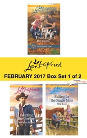 Harlequin Love Inspired February 2017 - Box Set 1 of 2 - The Doctor's Texas Baby\Courting the Cowboy\Falling for the Single Mom ebook by Deb Kastner, Carolyne Aarsen, Mia Ross