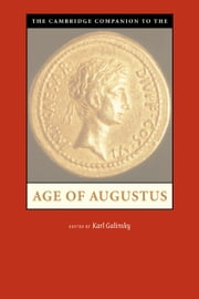 The Cambridge Companion to the Age of Augustus ebook by Karl Galinsky
