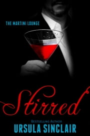 Stirred - The Martini Lounge, #2 ebook by LaVerne Thompson