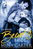 The Winter Bear's Bride (BBW Paranormal Shape Shifter Romance) ebook by Mina Carter