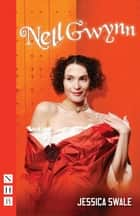 Nell Gwynn (NHB Modern Plays) ebook by Jessica Swale