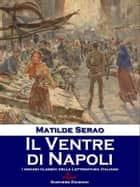 Il Ventre di Napoli ebook by Matilde Serao