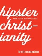 Hipster Christianity ebook by Brett McCracken
