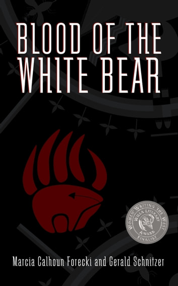 Blood of the White Bear ebook by Marcia Calhoun Forecki,Gerald Schnitzer