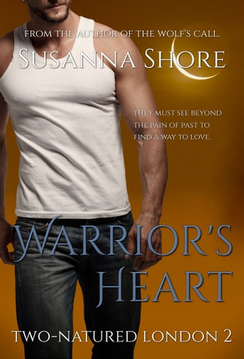 Warrior's Heart.Two-Natured London 2. ebook by Susanna Shore