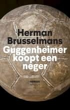 Guggenheimer koopt een neger ebook by Herman Brusselmans