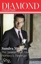 Sandra Marton Diamond Collection 201310/The Sexiest Man Alive/Romano's Revenge ebook by Sandra Marton