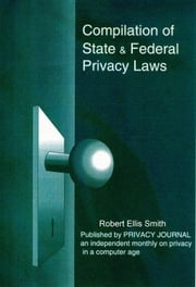 Compilation of State and Federal Privacy Laws, 2010 Consolidated Edition ebook by Robert Ellis Smith