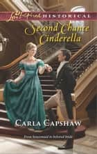 Second Chance Cinderella ebook by Carla Capshaw