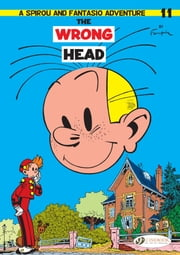 Spirou et Fantasio (english version) - Volume 11 - The Wrong Head eBook by Franquin, Franquin