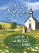 Western Weddings - Rocky Mountain Bride\Shotgun Vows\Springville Wife ebook by Jillian Hart, Kate Bridges, Charlene Sands