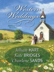 Western Weddings - Rocky Mountain Bride\Shotgun Vows\Springville Wife ebook by Jillian Hart,Kate Bridges,Charlene Sands