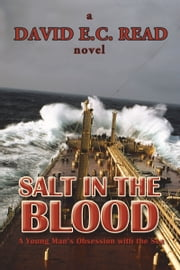 Salt in the Blood - A Young Man's Obsession with the Sea ebook by David E.C. Read