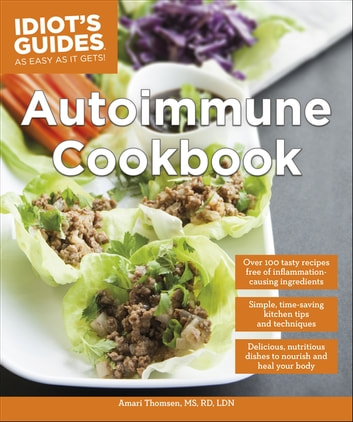 Autoimmune Cookbook ebook by Amari Thomsen, MS, RD, LDN