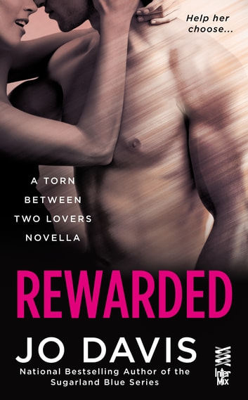 Rewarded - Torn Between Two Lovers (InterMix) ebook by Jo Davis