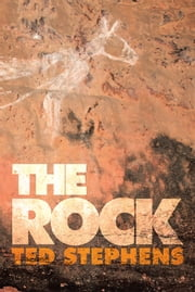 THE ROCK ebook by Ted Stephens